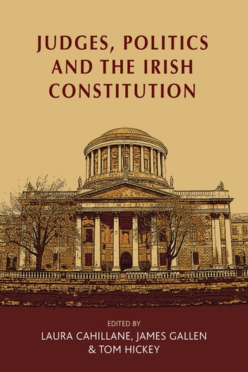 Judges, politics and the Irish Constitution ebook by