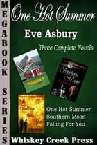 One Hot Summer Trilogy Megabook ebook by Eve Asbury