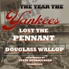 The Year the Yankees Lost the Pennant audiobook by Douglass Wallop, Steve Hendrickson