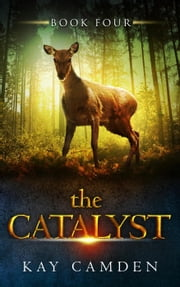 The Catalyst - The Alignment Series, #4 ebook by Kay Camden