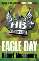Henderson's Boys: Eagle Day - Book 2 ebook by Robert Muchamore