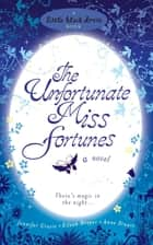 The Unfortunate Miss Fortunes ebook by Jennifer Crusie, Eileen Dreyer, Anne Stuart