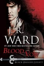Ebook Blood Vow di Black Dagger Legacy