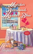 Murder Borrowed, Murder Blue eBook by Stephanie Blackmoore