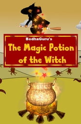 The Magic Potion of the Witch ebook by BodhaGuru Learning