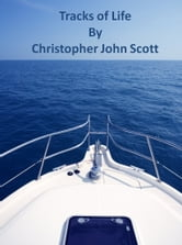 Tracks of Life ebook by Christopher John Scott