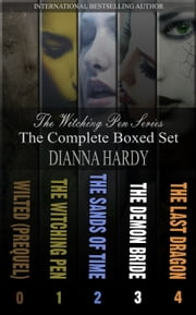 The COMPLETE Witching Pen Series, Boxed Set - The Witching Pen, The Sands Of Time, The Demon Bride, The Last Dragon and Wilted ebook by Dianna Hardy