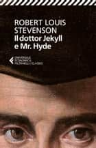 Il dottor Jekyll e Mr. Hyde eBook by Robert Louis Stevenson, Barbara Lanati