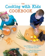The Cooking with Kids Cookbook ebook by Lynn Walters,Jane Stacey,Gabrielle Gonzales,Cheryl Alters Jamison,Deborah Madison