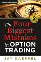 The Four Biggest Mistakes in Option Trading ebook by Jay Kaeppel