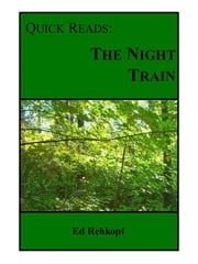Quick Reads: The Night Train ebook by Ed Rehkopf