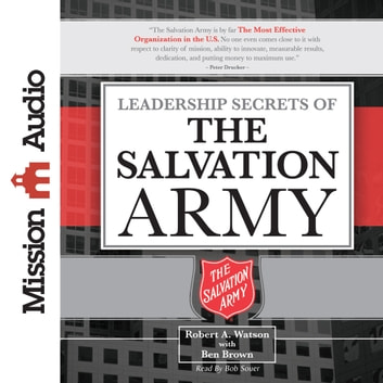 Leadership Secrets of the Salvation Army audiobook by Robert Watson,Ben Brown