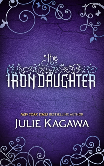The Iron Daughter (The Iron Fey, Book 2) ebook by Julie Kagawa