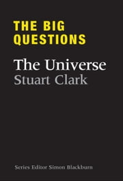 The Big Questions: The Universe ebook by Stuart Clark