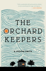 The Orchard Keepers ebook by Robert Pepper-Smith