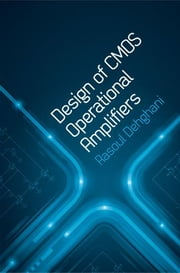 Design of CMOS Operational Amplifiers ebook by Dehghani, Rasoul