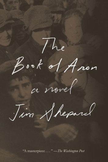 The Book of Aron - A novel ebook by Jim Shepard