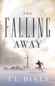 The Falling Away ebook by T. L. Hines