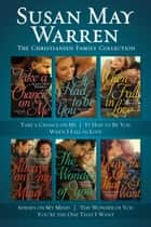 The Christiansen Family Collection: Take a Chance on Me / It Had to Be You / When I Fall in Love / Always on My Mind / The Wonder of You / You're the One That I Want ebook by Susan May Warren