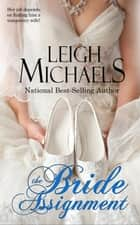 The Bride Assignment ebook by Leigh Michaels