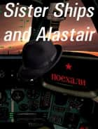Sister Ships and Alastair ebook by Dominic Green