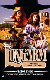 Longarm #395 - Longarm and the Santa Fe Widow ebook by Tabor Evans