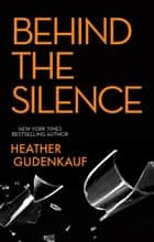 Behind The Silence ebook by