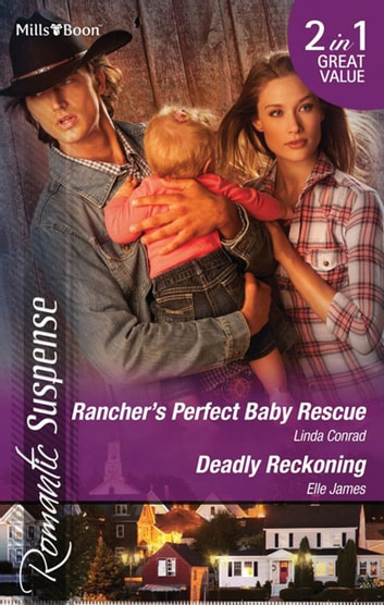 Romantic Suspense Duo - Rancher's Perfect Baby Rescue / Deadly Reckoning 電子書 by Linda Conrad,Elle James