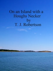 On an Island with a Houghs Necker ebook by T. J. Robertson
