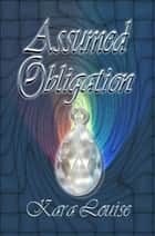Assumed Obligation ebook by Kara Louise