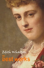 Edith Wharton: The Best Works ebook by Edith Wharton