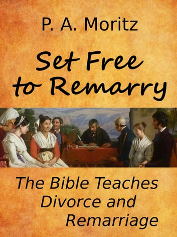 Set Free to Remarry ebook by P. A. Moritz