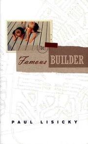 Famous Builder ebook by Paul Lisicky