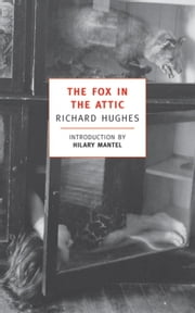 The Fox in the Attic ebook by Hilary Mantel,Richard Hughes