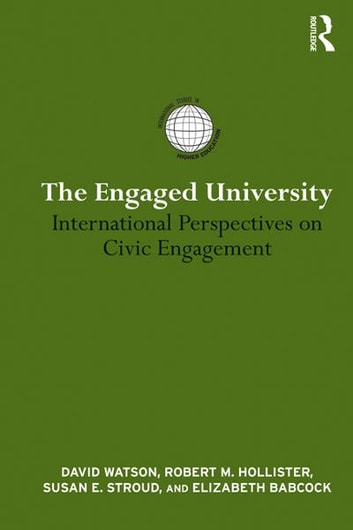 The Engaged University - International Perspectives on Civic Engagement ebook by David Watson,Robert Hollister,Susan E. Stroud,Elizabeth Babcock