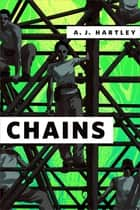 Chains - A Tor.com Original ebook by A. J. Hartley