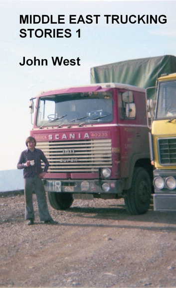 Middle East Trucking Stories 1 ebook by John West