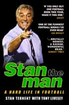 Stan The Man - A Hard Life in Football ebook by Stan Ternent