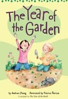 The Year of the Garden ebook by Andrea Cheng, Patrice Barton