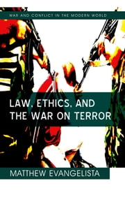 Law, Ethics, and the War on Terror ebook by Matthew Evangelista