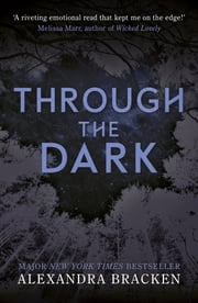 Through the Dark - A Darkest Minds Collection ebook by Alexandra Bracken
