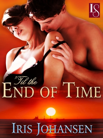 'Til the End of Time - A Loveswept Classic Romance ebook by Iris Johansen