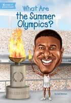 What Are the Summer Olympics? ebook by Gail Herman,Stephen Marchesi,Kevin McVeigh
