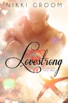 Lovestrong ebook by Nikki Groom