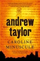 Caroline Minuscule - The 1st Novel in the William Dougal Crime Series ebook by Andrew Taylor