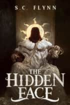 The Hidden Face ebook by S. C. FLYNN
