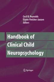 Handbook of Clinical Child Neuropsychology ebook by Elaine Fletcher-Janzen,Cecil Reynolds