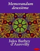 Memorandum deuxième eBook by Jules Barbey d' Aurevilly