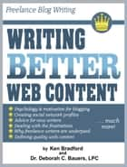 Freelance Blog Writing: Writing Better Web Content ebook by Kenneth Dale Bradford, Deborah Bauers