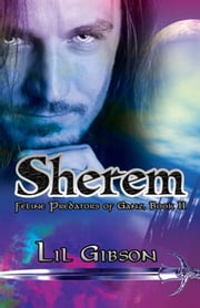Sherem - Feline Predators of Ganz Book 2 ebook by Lil Gibson